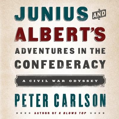 Junius and Albert's Adventures in the Confederacy Lib/E: A Civil War Odyssey Cover Image