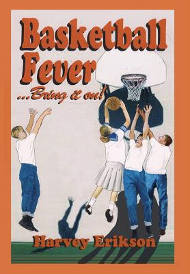 Basketball Fever . . .Bring It On! Cover Image