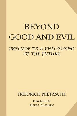 Beyond Good and Evil: Prelude to a Philosophy of the Future Cover Image