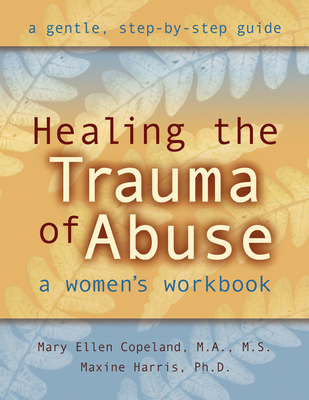 Healing the Trauma of Abuse: A Women's Workbook Cover Image