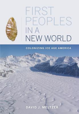 First Peoples in a New World: Colonizing Ice Age America Cover Image