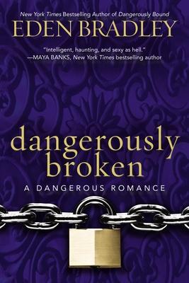 Dangerously Broken (A Dangerous Romance #2) Cover Image