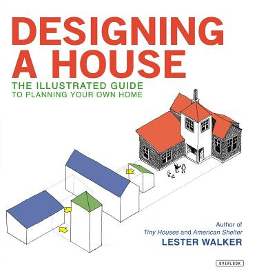 Designing a House: An Illustrated Guide to Planning Your Own Home Cover Image