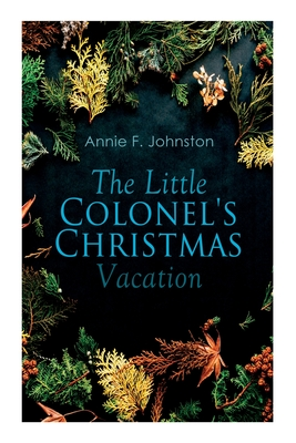 The Little Colonel's Christmas Vacation: Children's Adventure Cover Image