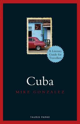 Cuba (Literary Guides for Travellers) Cover Image