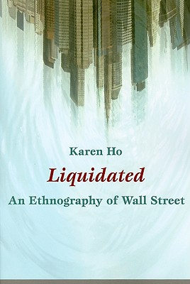 Liquidated: An Ethnography of Wall Street (John Hope Franklin Center Books) Cover Image