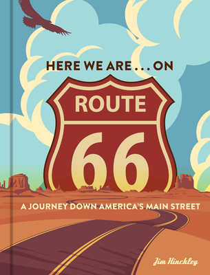 Here We Are . . . on Route 66: A Journey Down America's Main Street Cover Image