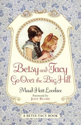 Betsy and Tacy Go Over the Big Hill Cover Image