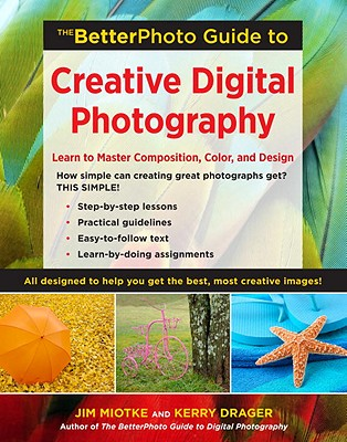 The BetterPhoto Guide to Creative Digital Photography Cover