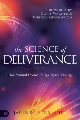 The Science of Deliverance: How Spiritual Freedom Brings Physical Healing Cover Image