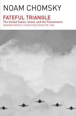 Fateful Triangle: The United States, Israel, and the Palestinians (Updated Edition) Cover Image