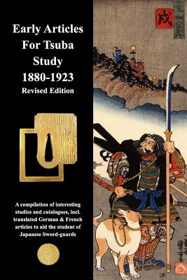 Early Articles For Tsuba Study 1880-1923 Revised Edition Cover Image