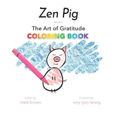 Zen Pig: The Art of Gratitude Coloring Book Cover Image