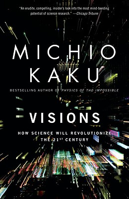 Visions: How Science Will Revolutionize the 21st Century Cover Image