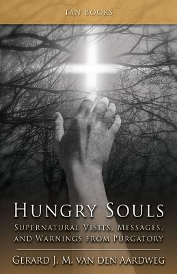 Hungry Souls: Supernatural Visits, Messages, and Warnings from Purgatory Cover Image