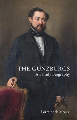 The Gunzburgs: A Family Biography Cover Image