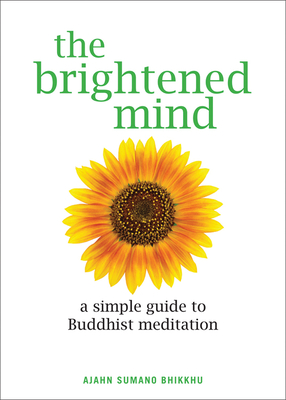 The Brightened Mind: A Simple Guide to Buddhist Meditation Cover Image