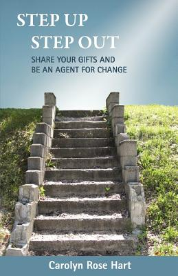 Step Up Step Out: Share Your Gifts and Be an Agent for Change Cover Image