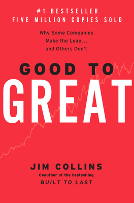 Good to Great: Why Some Companies Make the Leap...And Others Don't Cover Image