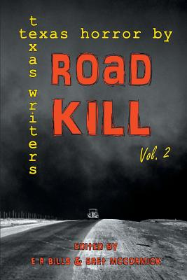 Road Kill: Texas Horror by Texas Writers Volume 2 Cover Image