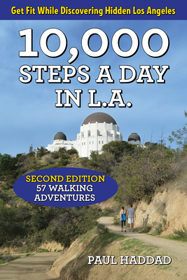 10,000 Steps a Day in L.A.: 57 Walking Adventures Cover Image