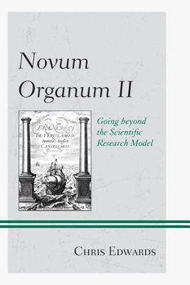 Novum Organum II: Going beyond the Scientific Research Model Cover Image