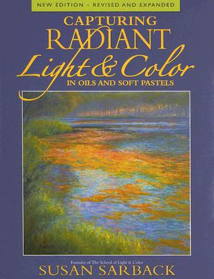 Capturing Radiant Light & Color in Oils and Pastels Cover Image