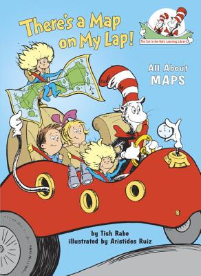 There's a Map on My Lap!: All About Maps (Cat in the Hat's Learning Library) Cover Image