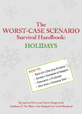The Worst-Case Scenario Survival Handbook: Holidays (Worst Case Scenario #WORS) Cover Image