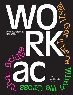 WORKac: We'll Get There When We Cross That Bridge Cover Image