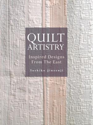 Quilt Artistry: Inspired Designs from the East Cover Image
