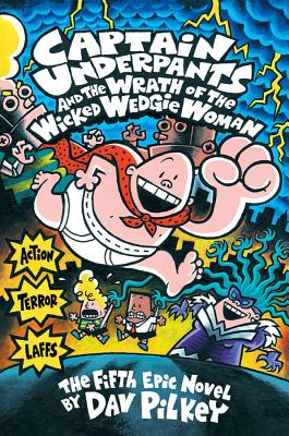 Captain Underpants and the Wrath of the Wicked Wedgie Women (Captain Underpants #5) Cover Image