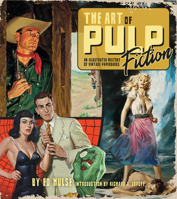 The Art of Pulp Fiction: An Illustrated History of Vintage Paperbacks Cover Image