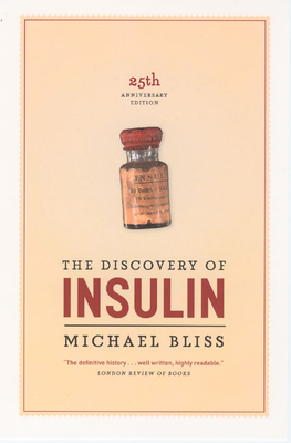 The Discovery of Insulin: Twenty-fifth Anniversary Edition Cover Image
