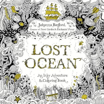 Lost Ocean: An Inky Adventure and Coloring Book for Adults Cover Image
