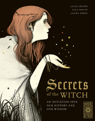 Secrets of the Witch: An initiation into our history and our wisdom Cover Image