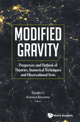 Modified Gravity: Progresses and Outlook of Theories, Numerical Techniques and Observational Tests Cover Image