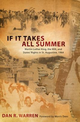 If It Takes All Summer: Martin Luther King, the KKK, and States' Rights in St. Augustine, 1964 Cover Image