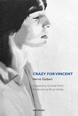 Crazy for Vincent (Semiotext(e) / Native Agents) Cover Image