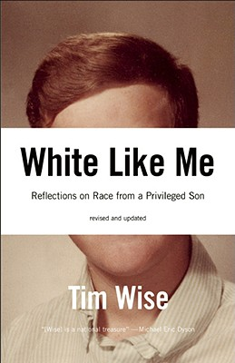 White Like Me: Reflections on Race from a Privileged Son Cover Image