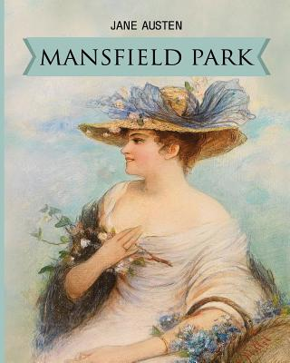 a report on the novel mansfield park by jane austen Jane austen's text, mansfield park, depicts the changes in her current nation of the eighteenth century of the changes in politics, and her changes that have occurred to austen as a writer.