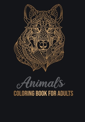 Animals Coloring Book for Adult: An Adult Coloring Book with Lions, Elephants, Owls, Horses, Dogs, Cats Stress Relief and Relaxation Cover Image