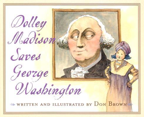 Dolley Madison Saves George Washington Cover