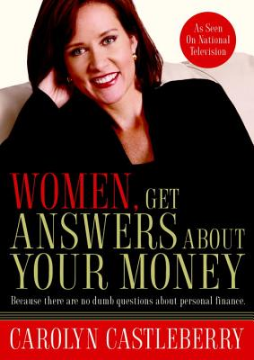 Women, Get Answers about Your Money: Because There Are No Dumb Questions about Personal Finance Cover Image