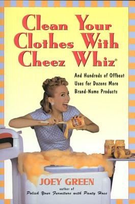 Clean Your Clothes with Cheez Whiz Cover