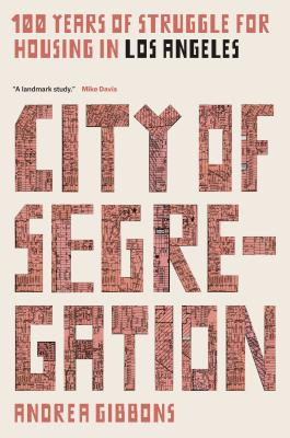 City of Segregation (LBE): One Hundred Years of Struggle for Housing in Los Angeles Cover Image