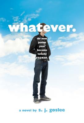 Whatever.: or how junior year became totally f$@cked Cover Image