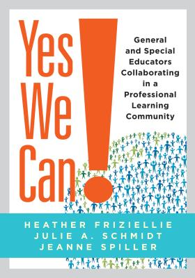 Yes We Can!: General and Special Educators Collaborating in a Professional Learning Community Cover Image