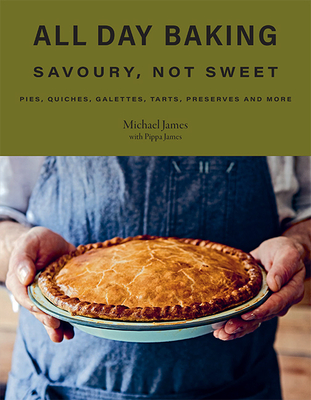 All Day Baking: Savoury, Not Sweet Cover Image