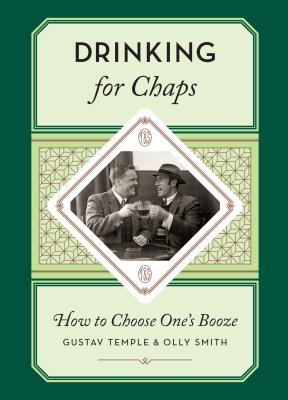 Drinking for Chaps: How to Choose One's Booze Cover Image